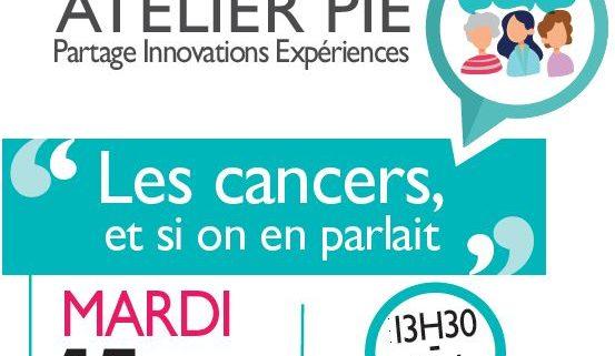 """Atelier PIE """"Les Cancers, et si on en parlait"""" au Centre Nelson Mandela de Villepinte, mardi 15 janvier 2019 de 13h30 à 16 heures"""