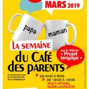 cafe des parents les 12, 14 et 15 mars au multi-accueil Marie Laurencin de Villepinte (93)