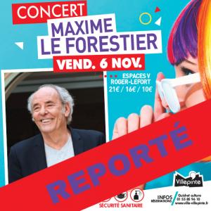Le concert de Maxime Le forestier, prévu le 6 novembre est reporté à date ultérieure.